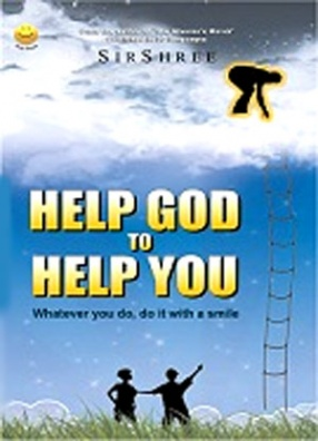 Help God to Help You: Whatever You Do, Do It with a Smile