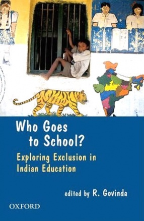 Who Goes to School: Exploring Exclusion in Indian Education