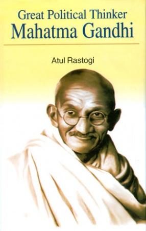 Great Political Thinker: Mahatma Gandhi