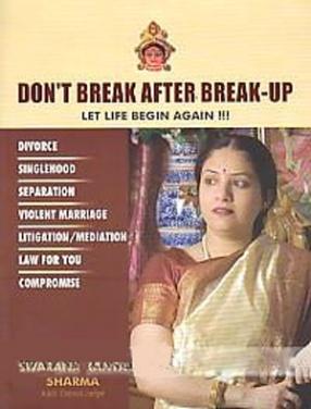 Don't Break After Break-Up: Let Life Begin Again