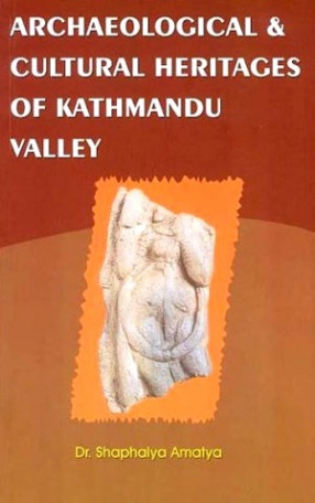 Archaeological and Cultural Heritages of Kathmandu Valley