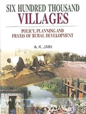Six Hundred Thousand Villages: Policy, Planning and Praxis of Rural Development