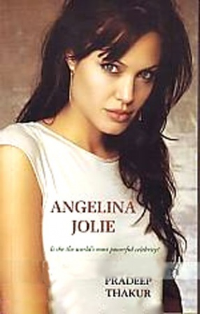 Angelina Jolie: Is She the Worlds Most Powerful Celebrity