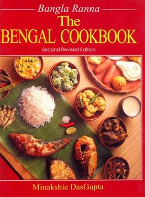 Bangla Ranna: The Bengal Cookbook