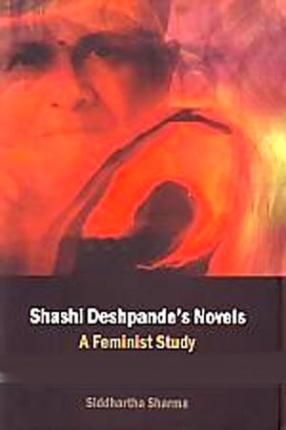 Shashi Deshpande's Novels: A Feminist Study