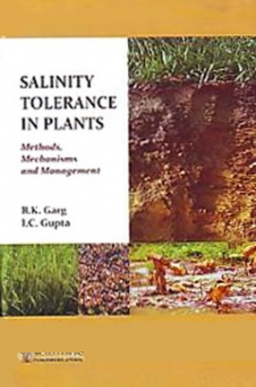 Salinity Tolerance in Plants: Methods, Mechanisms and Management