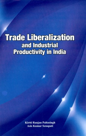 Trade Liberalization and Industrial Productivity in India