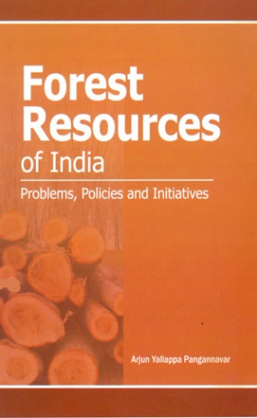 Forest Resources of India: Problems, Policies and Initiatives