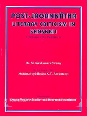 Post-Jagannatha Literary Criticism in Sanskrit: 18th and 19th Centuries
