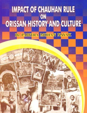 Impact of Chauhan Rule on Orissan History and Culture