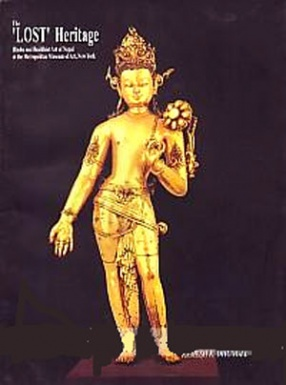 The Lost Heritage: Hindu and Buddhist art of Nepal at the Metropolitan Museum of Art, New York