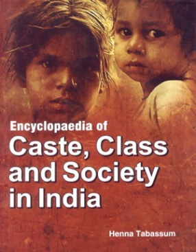 Encyclopaedia of Caste, Class and Society in India