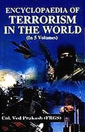 Encyclopaedia of Terrorism in the World (In 5 Volumes)