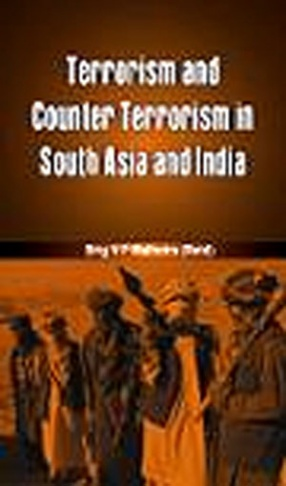 Terrorism and Counter Terrorism in South Asia and India