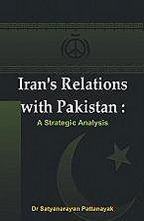 Iran's Relations with Pakistan: A Strategic Analysis