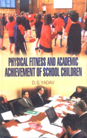 Physical Fitness and Academic Achievement of School Children