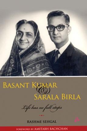 Basant Kumar and Sarala Birla: Life has no Full Stops
