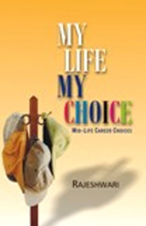 My Life My Choice: Mid - Life Career Choices