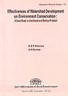 Effectiveness of Watershed Development on Environment Conservation: A Case Study in Jharkhand and Madhya Pradesh