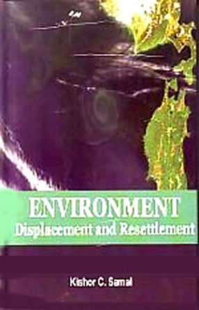 Environment, Displacement and Resettlement