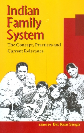 Indian Family System: The Concept Practices and Current Relevance
