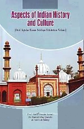 Aspects of Indian History and Culture: Prof Iqtidar Husain Siddiqui Felicitation Volume