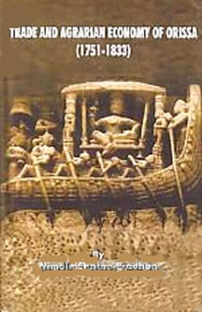 Trade and Agrarian Economy of Orissa: 1751-1833