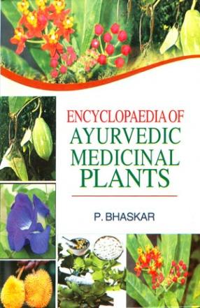 Encyclopaedia of Ayurvedic Medicinal Plants (In 4 Volumes)