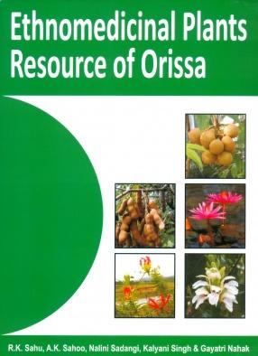 Ethnomedicinal Plants Resource of Orissa (Volume 1: Kalahandi)