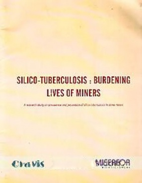 Silico-Tuberculosis: Burdening Lives of Miners: A Research Study on Prevalence and Prevention of Silico-Tuberculosis in Stone Mines