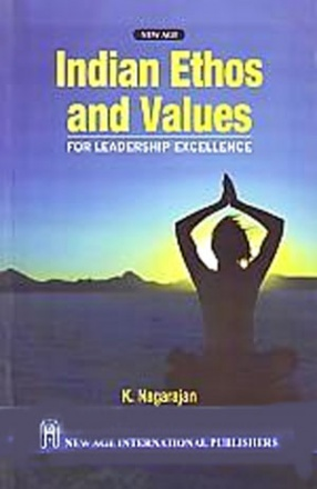 Indian Ethos and Values: For Leadership Excellence