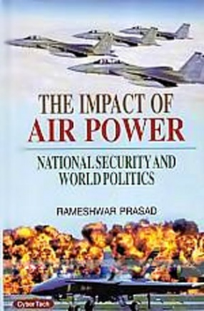 The Impact of Air Power: National Security and World Politics