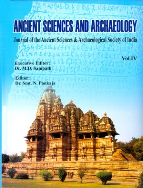 Ancient Sciences and Archaeology: Journal of the Ancient Sciences and Archaeological Society of India, Volume 4