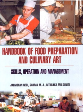 Handbook of Food Preparation and Culinary Art: Skills Operation and Management: Objective Type Short Answer and Descriptive Type