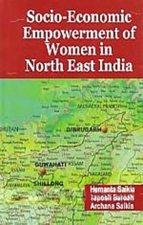Socio-Economic Empowerment of Women in North East India