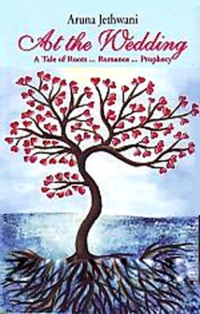 At the Wedding: A Tale of Roots- Romance- Prophecy