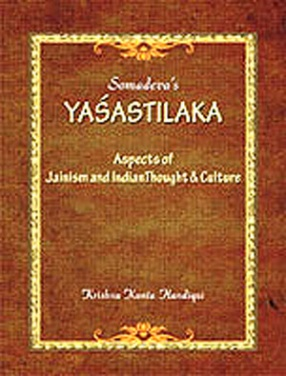 Somadeva's Yasastilaka: Aspects of Jainism, Indian Thought and Culture