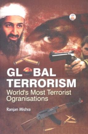 Global Terrorism: Worlds Most Terrorist Organisations
