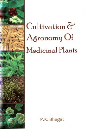 Cultivation and Agronomy of Medicinal Plants
