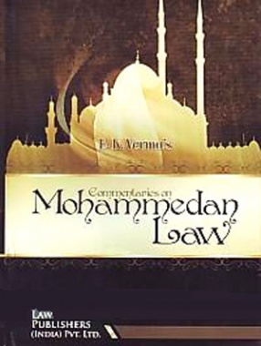 B.R. Verma's Commentaries on Mohammedan law in India, Pakistan & Bangladesh