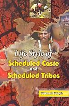 Life Style of Scheduled Castes and Scheduled Tribes