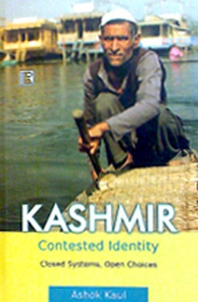 Kashmir: Contested Identity: Closed Systems, Open Choices