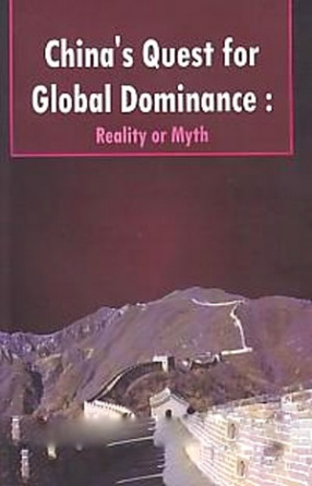 China's Quest for Global Dominance: Reality or Myth