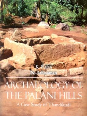 Archaeology of The Palani Hills: A Case Study of Thandikudi