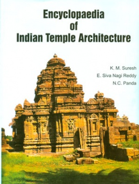 Encyclopaedia of Indian Temple Architecture (In 3 Volumes)