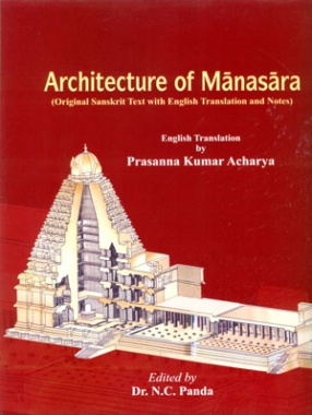 Architecture of Manasara: Original Sanskrit Text with English Translation and Notes (In 3 Volumes)