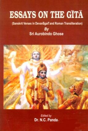 Essays on The Gita: Sanskrit Verses in Devanagari and Roman Transliteration by Sri Aurobindo Ghose