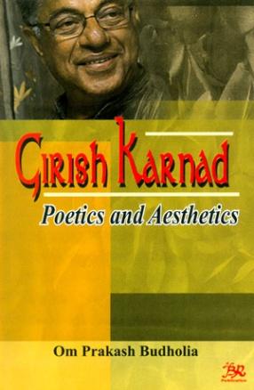 Girish Karnad: Poetics and Aesthetics