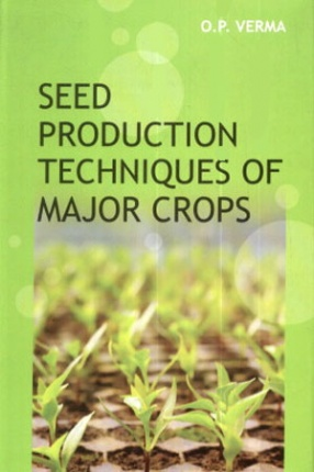 Seed Production Techniques of Major Crops