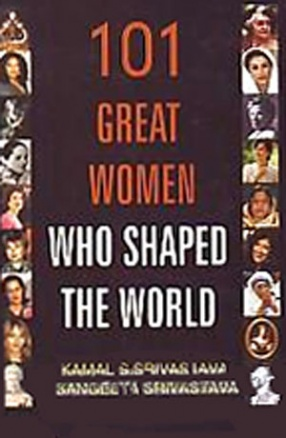 101 Great Women Who Shaped the World